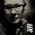 Chant, basse et compositions par Jeff Hallam / My Friend Jeff - EP / 2014  Yasta
