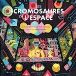 Basse par Jeff Hallam / Wladimir Anselme - Les Cromosaures de l'Espace / 2014  Actes Sud