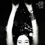 Réalisation, ingénieur du son, mix, basse, programmation batterie par Jeff Hallam / Robi - L'hiver et la Joie / 2013  Les Disques De Joie
