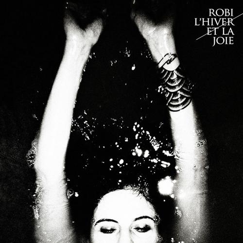Robi / L'hiver et la Joie